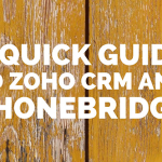 A Quick Guide to Zoho CRM and PhoneBridge